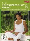 Fit für Schwangerschaft und Geburt - Vital