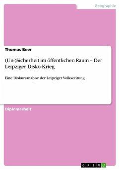(Un-)Sicherheit im öffentlichen Raum - Der Leipziger Disko-Krieg