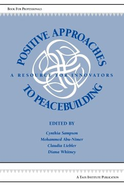 Positive Approaches to Peacebuilding: A Resource for Innovators