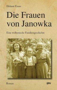Die Frauen von Janowka - Exner, Helmut