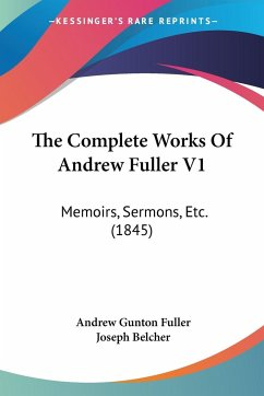 The Complete Works Of Andrew Fuller V1