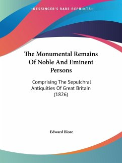 The Monumental Remains Of Noble And Eminent Persons