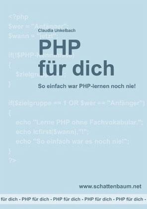 PHP für dich, Version 2014 - Unkelbach, Claudia
