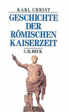 Geschichte der römischen Kaiserzeit - Christ, Karl