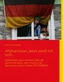 Afghanistan, jetzt weiß ich erst...