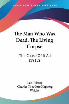 The Man Who Was Dead, The Living Corpse - Tolstoy, Leo