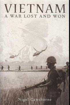 Vietnam: A War Lost and Won - Cawthorne, Nigel