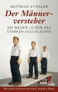 Der Männerversteher - Stiehler, Matthias