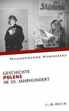 Geschichte Polens im 20. Jahrhundert - Borodziej, Wlodzimierz