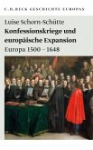 Geschichte Europas: Konfessionskriege und europäische Expansion