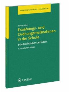 Erziehungs- und Ordnungsmaßnahmen in der Schule - Böhm, Thomas
