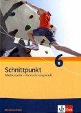 Schnittpunkt Mathematik. Neubearbeitung. Schülerbuch Orientierungsstufe 6. Schuljahr. Ausgabe für Rheinland-Pfalz