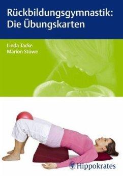 Rückbildungsgymnastik, Die Übungskarten - Tacke, Linda; Stüwe, Marion