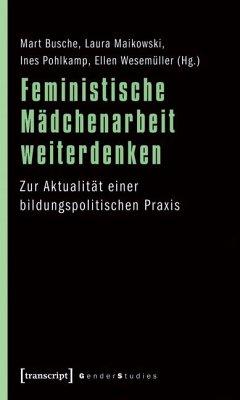 Feministische Mädchenarbeit weiterdenken