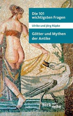 Die 101 wichtigsten Fragen: Götter und Mythen der Antike - Rüpke, Ulrike; Rüpke, Jörg