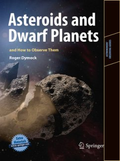 Asteroids and Dwarf Planets and How to Observe Them - Dymock, Roger