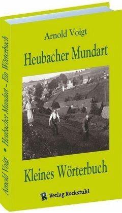 Kleines Wörterbuch der Mundart von Heubach in Thüringen - Voigt, Arnold