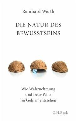 Die Natur des Bewusstseins - Werth, Reinhard