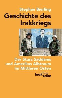 Geschichte des Irakkriegs - Bierling, Stephan