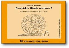 Geschickte Hände zeichnen 1 - Pauli, Sabine; Kisch, Andrea