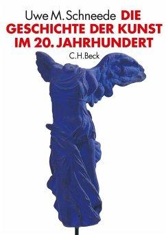 Die Geschichte der Kunst im 20. Jahrhundert - Schneede, Uwe M.