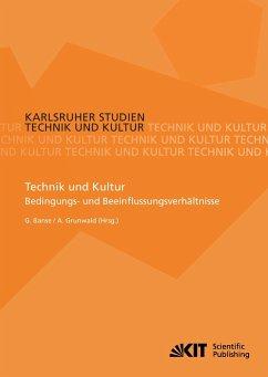 Technik und Kultur : Bedingungs- und Beeinflussungsverhältnisse