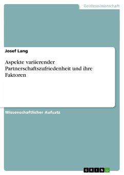 Aspekte variierender Partnerschaftszufriedenheit und ihre Faktoren - Lang, Josef