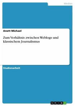 Zum Verhältnis zwischen Weblogs und klassischem Journalismus