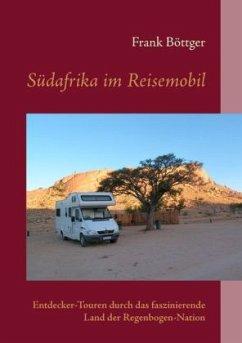 Südafrika im Reisemobil - Böttger, Frank