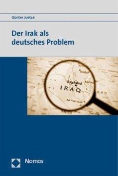 Der Irak als deutsches Problem - Joetze, Günter