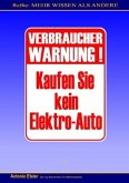 Verbraucher-Warnung: Kaufen Sie kein Elektro-Auto