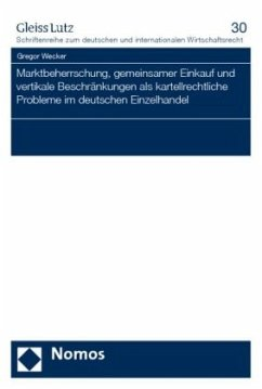 Marktbeherrschung, gemeinsamer Einkauf und vertikale Beschränkungen als kartellrechtliche Probleme im deutschen Einzelhandel - Wecker, Gregor