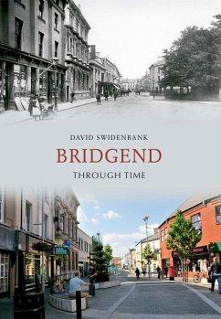 Bridgend Through Time - Swidenbank, David