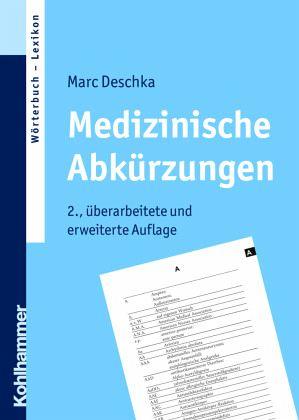 Medizinische Abkürzungen - Deschka, Marc