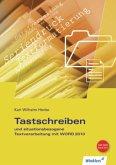 Tastschreiben und situationsbezogene Textverarbeitung mit WORD. Schülerbuch