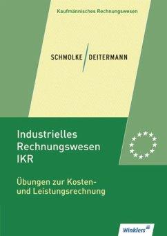 Industrielles Rechnungswesen - IKR - Schmolke, Siegfried; Deitermann, Manfred