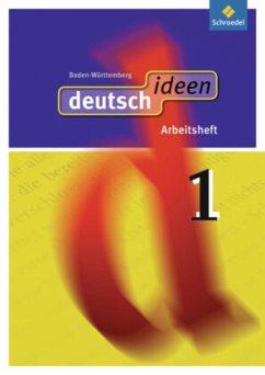 deutsch ideen 1. Arbeitsheft. Baden-Württemberg
