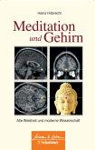Meditation und Gehirn - Alte Weisheit und moderne Wissenschaft