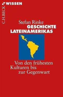 Geschichte Lateinamerikas - Rinke, Stefan