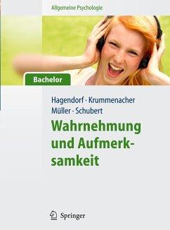 Allgemeine Psychologie für Bachelor: Wahrnehmung und Aufmerksamkeit. (Lehrbuch mit Online-Materialien) - Hagendorf, Herbert; Müller, Hermann-Joseph; Krummenacher, Joseph; Schubert, Torsten