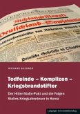 Todfeinde - Komplizen - Kriegsbrandstifter