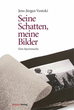 Seine Schatten, meine Bilder - Ventzki, Jens-Jürgen