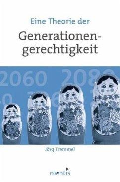 Eine Theorie der Generationengerechtigkeit - Tremmel, Jörg