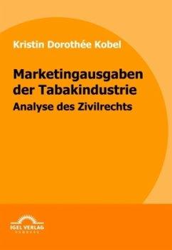 Marketingausgaben der Tabakindustrie - Kobel, Kristin D.