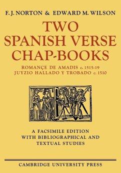 Two Spanish Verse Chap-Books - Norton, F. J.; Wilson, Edward M.; F. J., Norton
