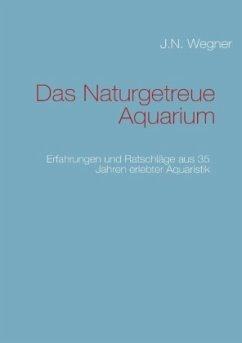 Das Naturgetreue Aquarium