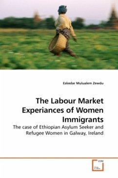 The Labour Market Experiances of Women Immigrants - Zewdu, Eskedar Mulualem