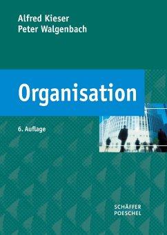 Organisation - Kieser, Alfred; Walgenbach, Peter