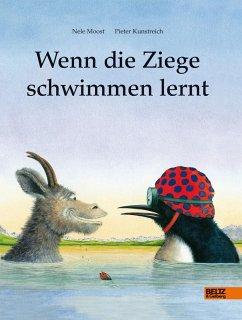 Wenn die Ziege schwimmen lernt - Moost, Nele; Kunstreich, Pieter