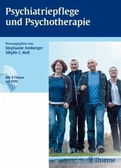 Psychiatriepflege und Psychotherapie (mit Video-DVD) - Amberger, Stephanie; Roll, Sibylle C.